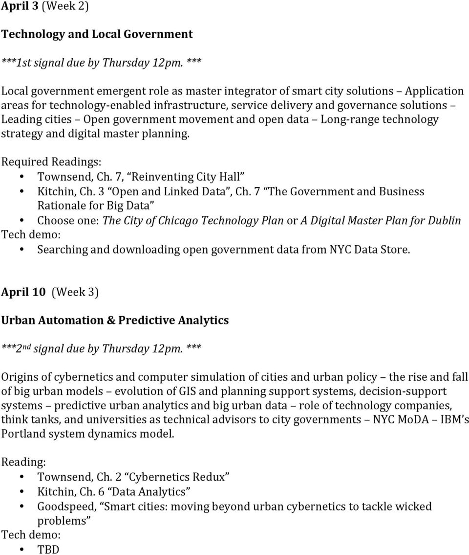 government movement and open data Long- range technology strategy and digital master planning. Required Readings: Townsend, Ch. 7, Reinventing City Hall Kitchin, Ch. 3 Open and Linked Data, Ch.