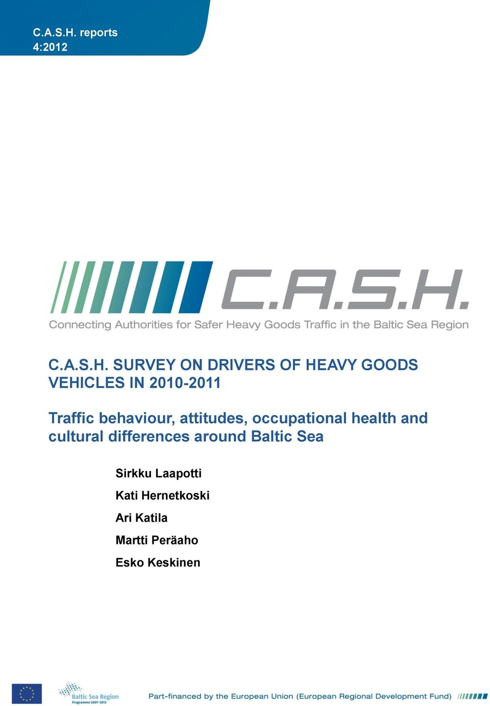 2010-2011 Traffic behaviour, attitudes, occupational health and