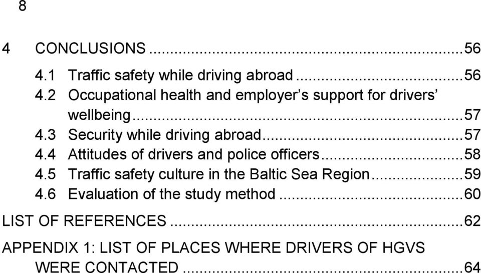 5 Traffic safety culture in the Baltic Sea Region... 59 4.6 Evaluation of the study method.