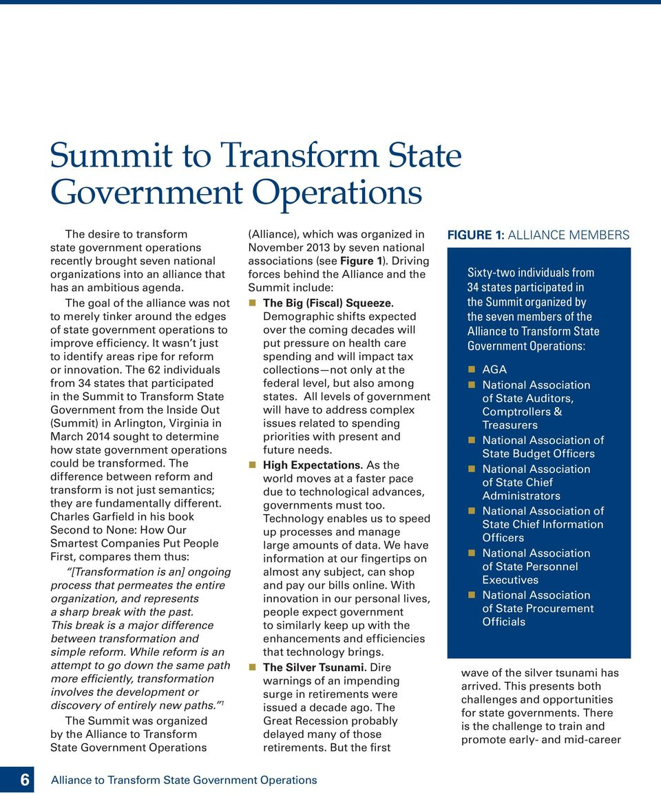 The 62 individuals from 34 states that participated in the Summit to Transform State Government from the Inside Out (Summit) in Arlington, Virginia in March 2014 sought to determine how state
