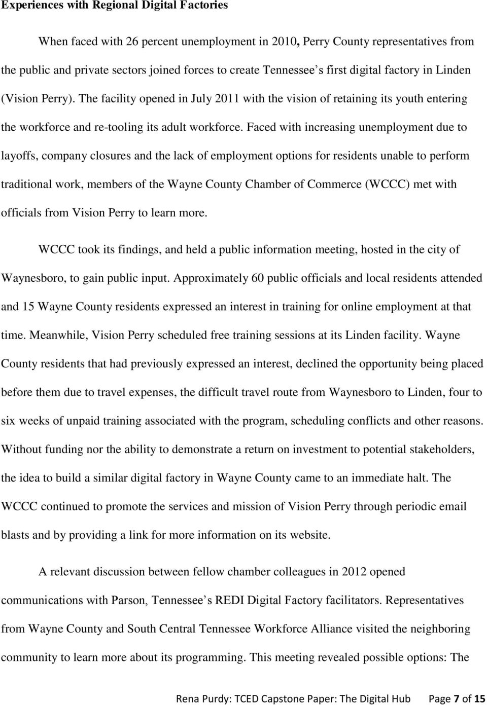 Faced with increasing unemployment due to layoffs, company closures and the lack of employment options for residents unable to perform traditional work, members of the Wayne County Chamber of