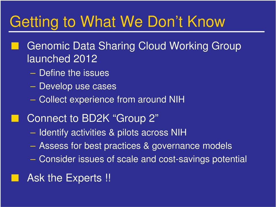 to BD2K Group 2 Identify activities & pilots across NIH Assess for best practices &