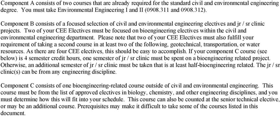 Two of your CEE Electives must be focused on bioengineering electives within the civil and environmental engineering department.