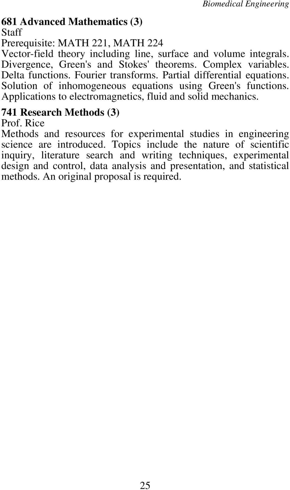 Applications to electromagnetics, fluid and solid mechanics. 741 Research Methods (3) Prof.