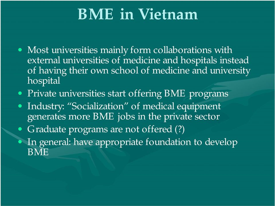 start offering BME programs Industry: Socialization of medical equipment generates more BME jobs in the