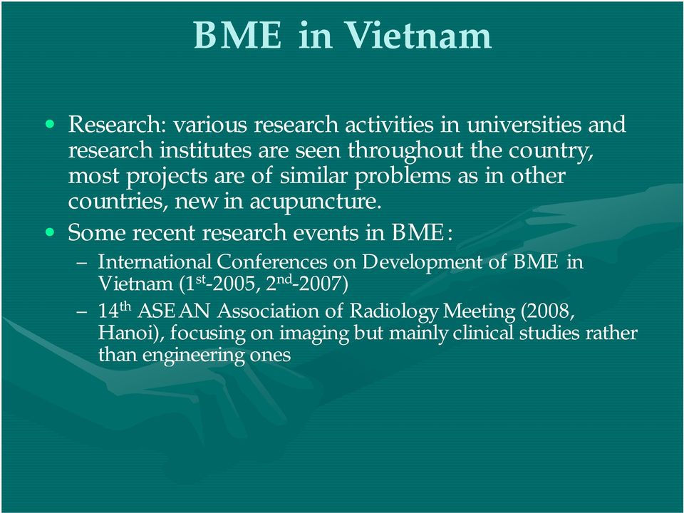 Some recent research events in BME: International Conferences on Development of BME in Vietnam (1 st -2005, 2 nd