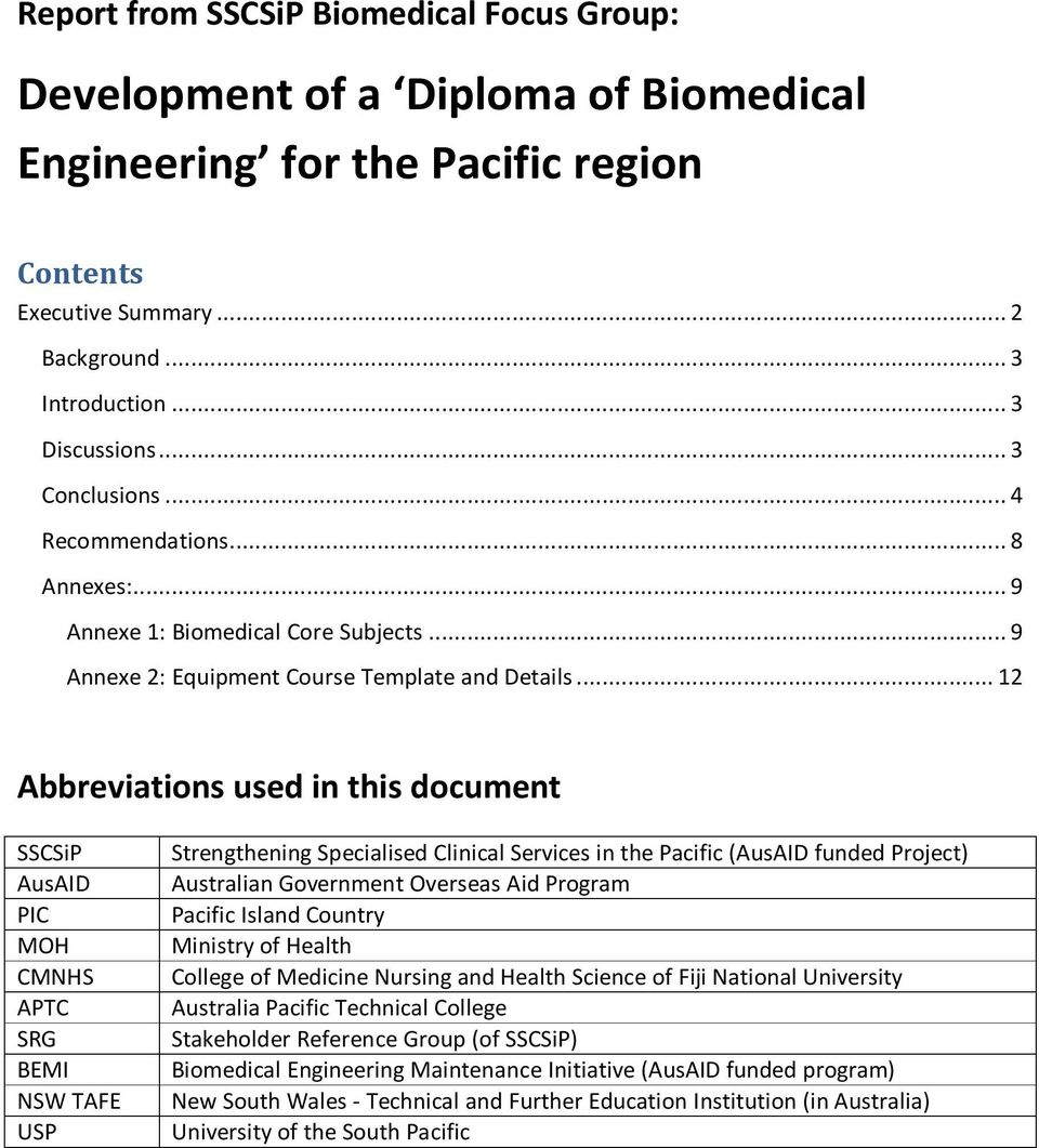 .. 12 Abbreviations used in this document SSCSiP AusAID PIC MOH CMNHS APTC SRG BEMI NSW TAFE USP Strengthening Specialised Clinical Services in the Pacific (AusAID funded Project) Australian