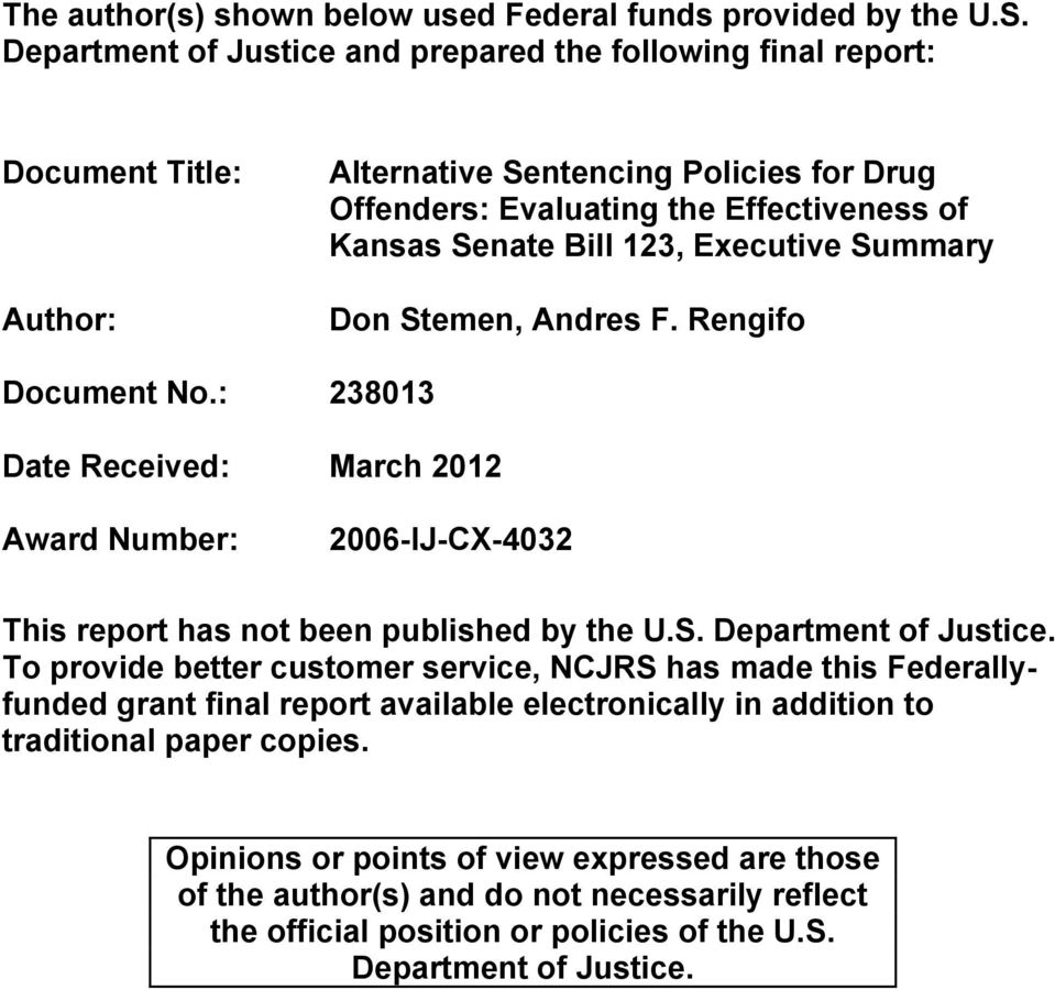 123, Executive Summary Don Stemen, Andres F. Rengifo Document No.: 238013 Date Received: March 2012 Award Number: 2006-IJ-CX-4032 This report has not been published by the U.S. Department of Justice.
