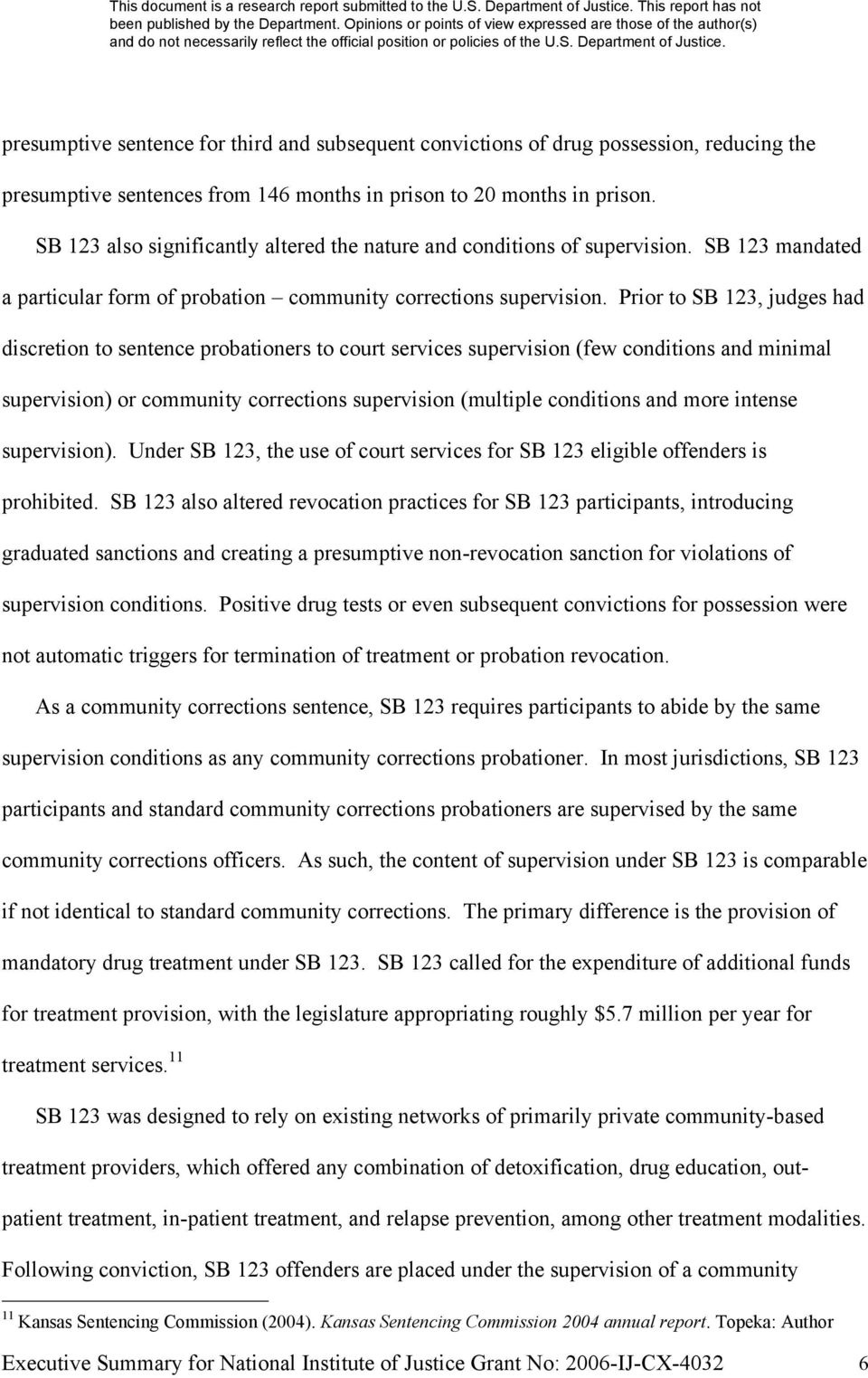 Prior to SB 123, judges had discretion to sentence probationers to court services supervision (few conditions and minimal supervision) or community corrections supervision (multiple conditions and