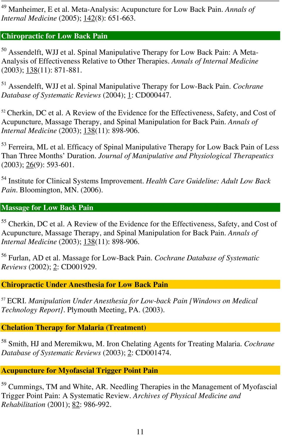 Spinal Manipulative Therapy for Low-Back Pain. Cochrane Database of Systematic Reviews (2004); 1: CD000447. 52 Cherkin, DC et al.
