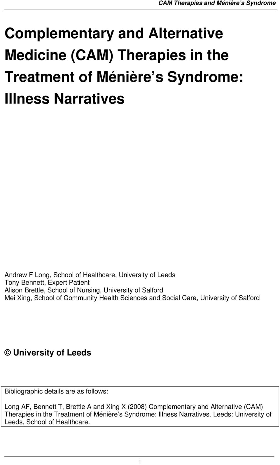 and Social Care, University of Salford University of Leeds Bibliographic details are as follows: Long AF, Bennett T, Brettle A and Xing X (2008)