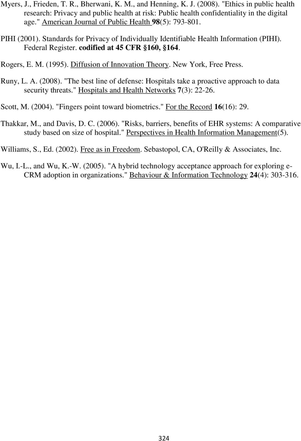 "M. (1995). Diffusion of Innovation Theory. New York, Free Press. Runy, L. A. (2008). ""The best line of defense: Hospitals take a proactive approach to data security threats."