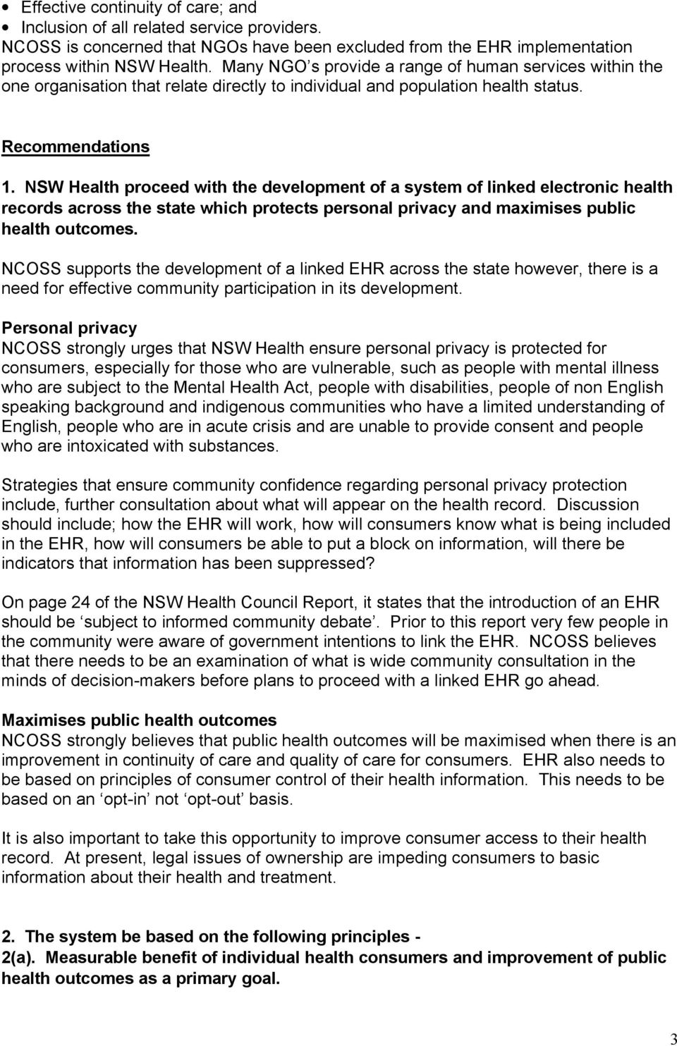 NSW Health proceed with the development of a system of linked electronic health records across the state which protects personal privacy and maximises public health outcomes.
