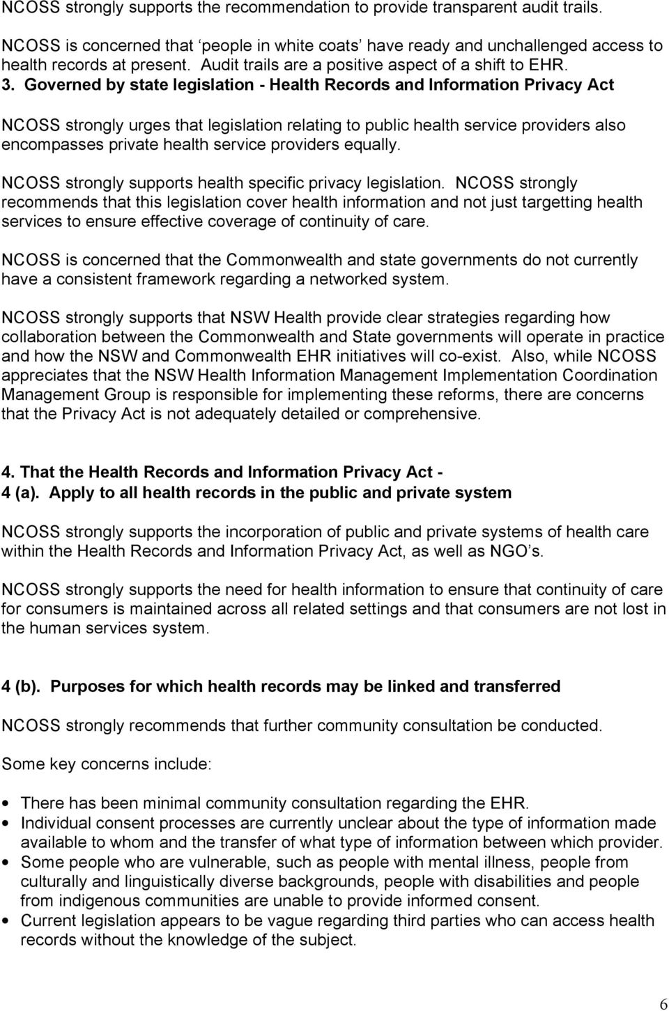 Governed by state legislation - Health Records and Information Privacy Act NCOSS strongly urges that legislation relating to public health service providers also encompasses private health service