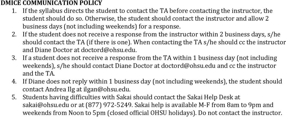 When contacting the TA s/he should cc the instructor and Diane Doctor at doctord@ohsu.edu. 3.