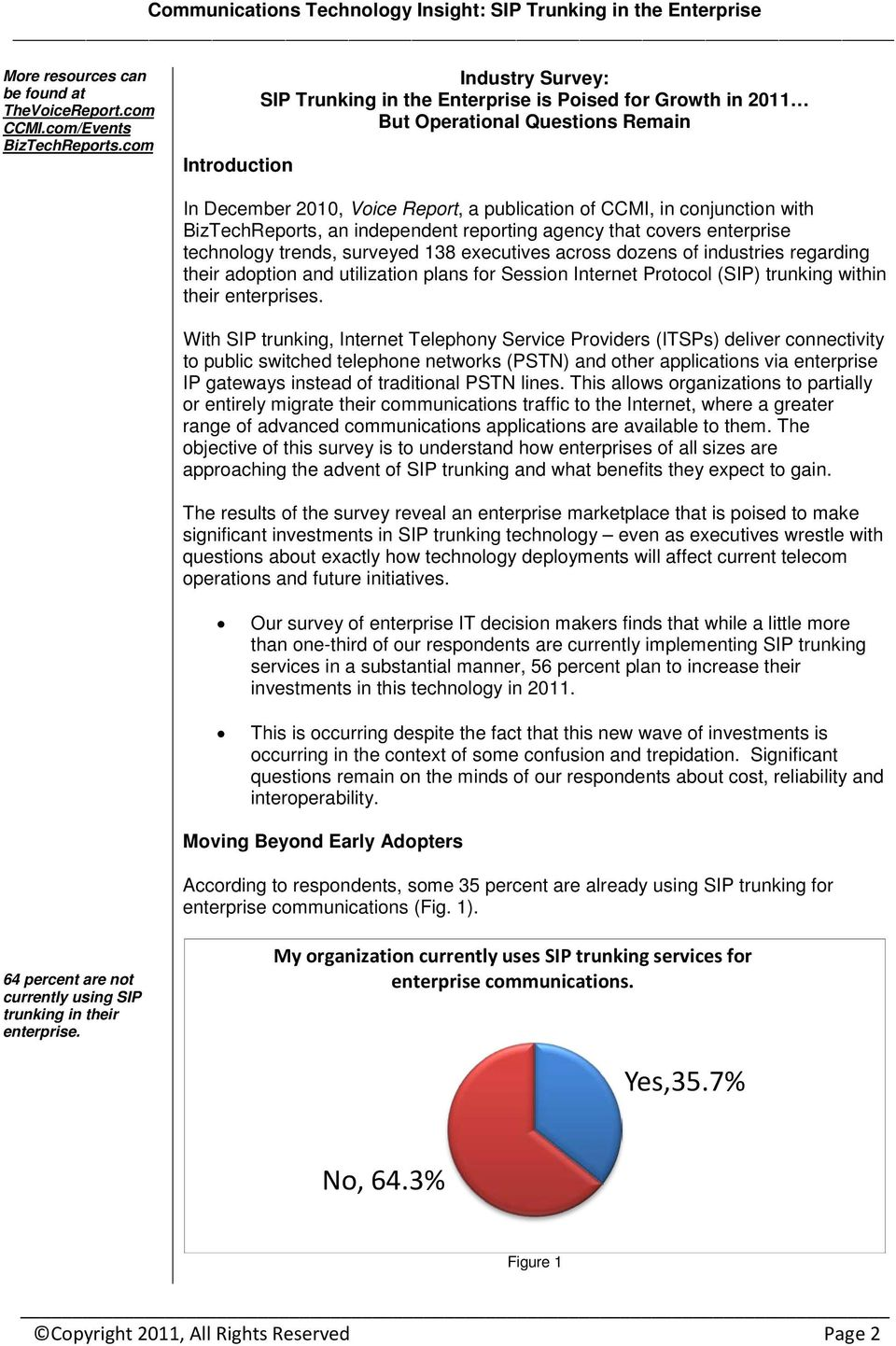 with BizTechReports, an independent reporting agency that covers enterprise technology trends, surveyed 138 executives across dozens of industries regarding their adoption and utilization plans for