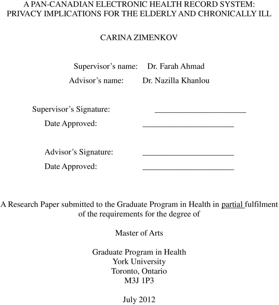 Nazilla Khanlou Supervisor s Signature: Date Approved: Advisor s Signature: Date Approved: A Research Paper submitted