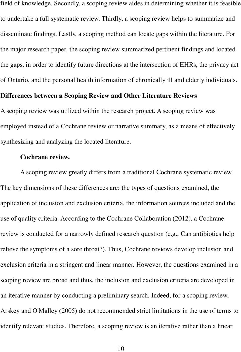 For the major research paper, the scoping review summarized pertinent findings and located the gaps, in order to identify future directions at the intersection of EHRs, the privacy act of Ontario,