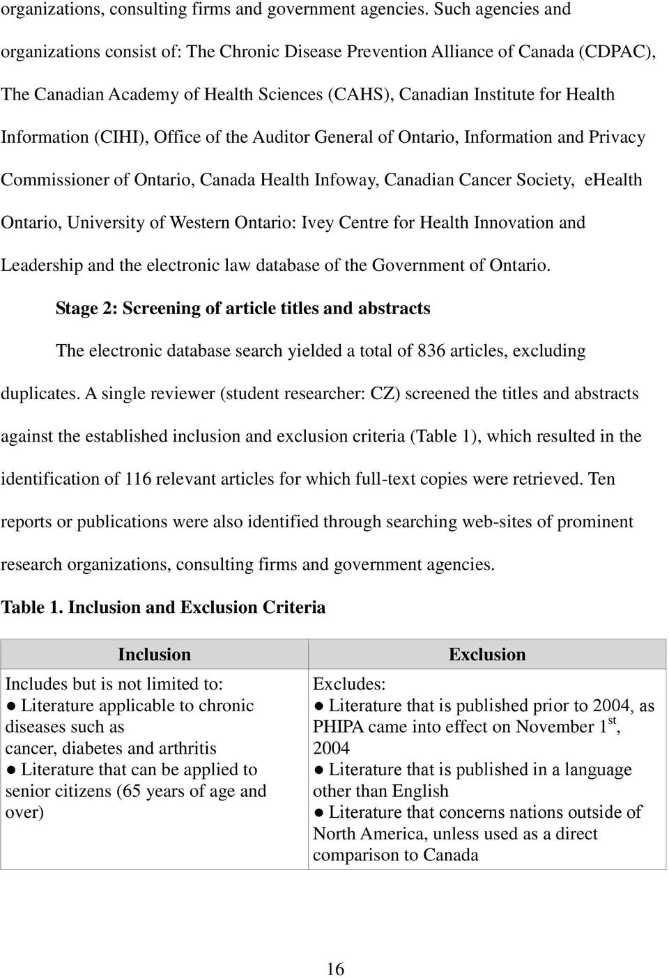 (CIHI), Office of the Auditor General of Ontario, Information and Privacy Commissioner of Ontario, Canada Health Infoway, Canadian Cancer Society, ehealth Ontario, University of Western Ontario: Ivey