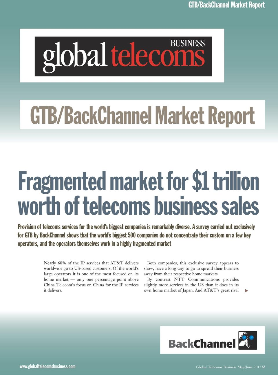 A survey carried out exclusively for GTB by BackChannel shows that the world s biggest 500 companies do not concentrate their custom on a few key operators, and the operators themselves work in a