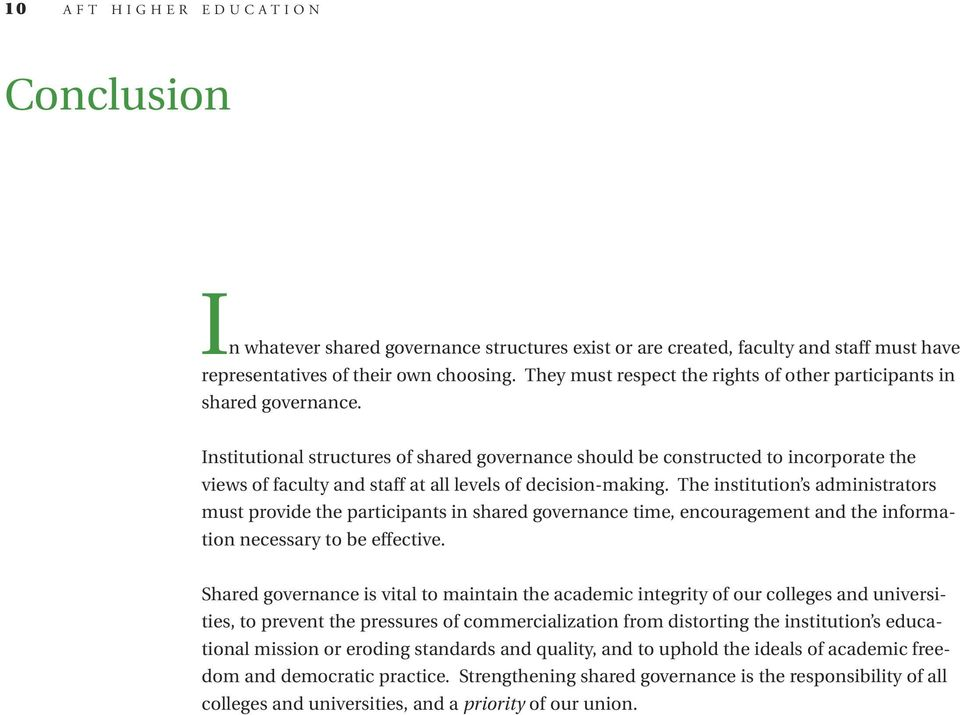 Institutional structures of shared governance should be constructed to incorporate the views of faculty and staff at all levels of decision-making.
