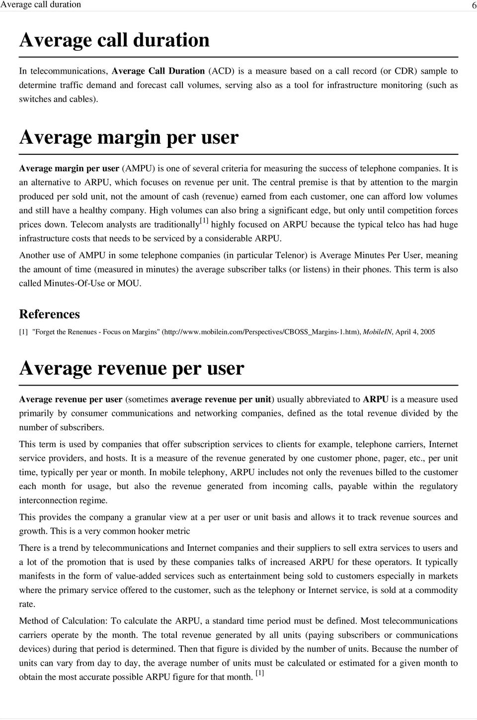 Average margin per user Average margin per user (AMPU) is one of several criteria for measuring the success of telephone companies. It is an alternative to ARPU, which focuses on revenue per unit.