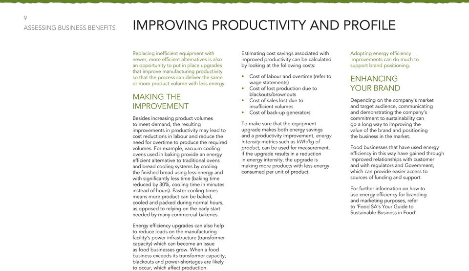 making the improvement Besides increasing product volumes to meet demand, the resulting improvements in productivity may lead to cost reductions in labour and reduce the need for overtime to produce
