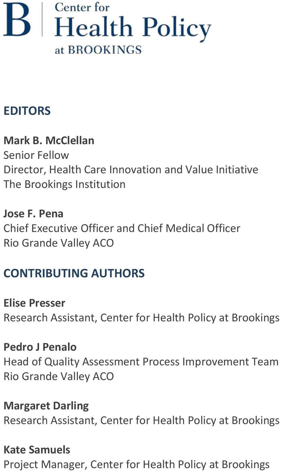 Center for Health Policy at Brookings Pedro J Penalo Head of Quality Assessment Process Improvement Team Rio Grande Valley ACO