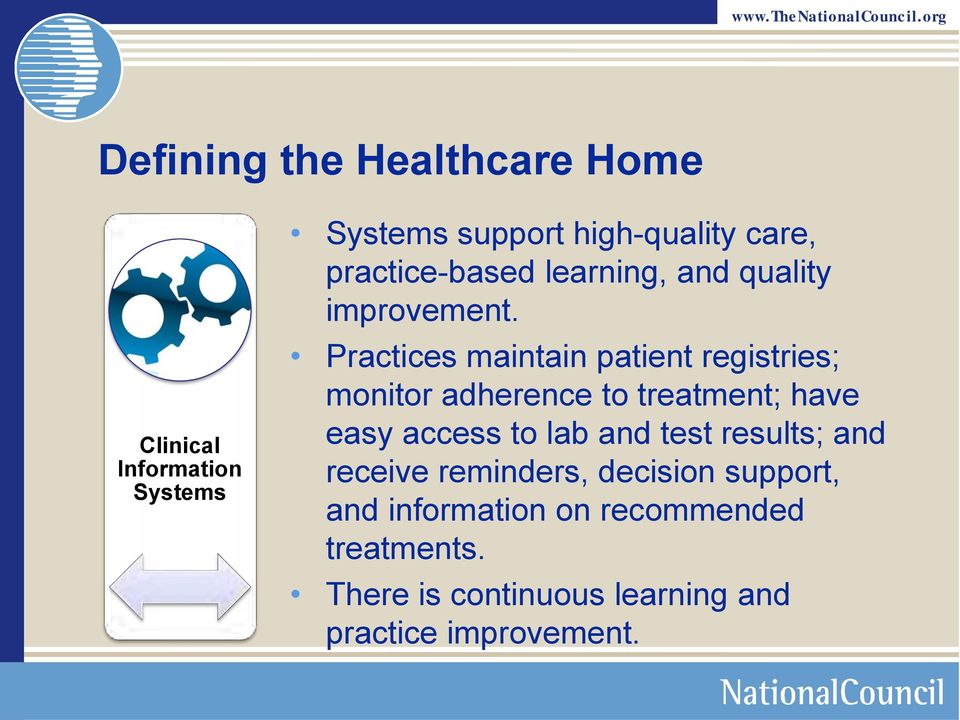Practices maintain patient registries; monitor adherence to treatment; have easy access to lab and