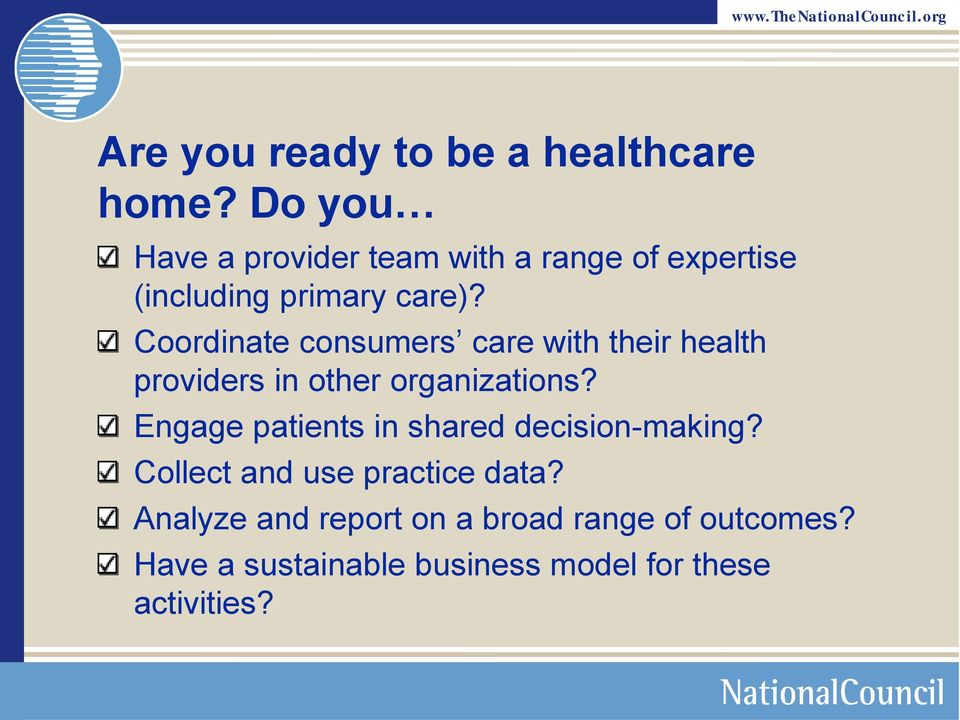 Coordinate consumers care with their health providers in other organizations?
