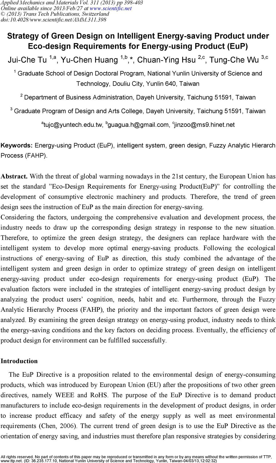 398 Strategy of Green Design on Intelligent Energy-saving Product under Eco-design Requirements for Energy-using Product (EuP) Jui-Che Tu 1,a, Yu-Chen Huang 1,b,*, Chuan-Ying Hsu 2,c, Tung-Che Wu 3,c