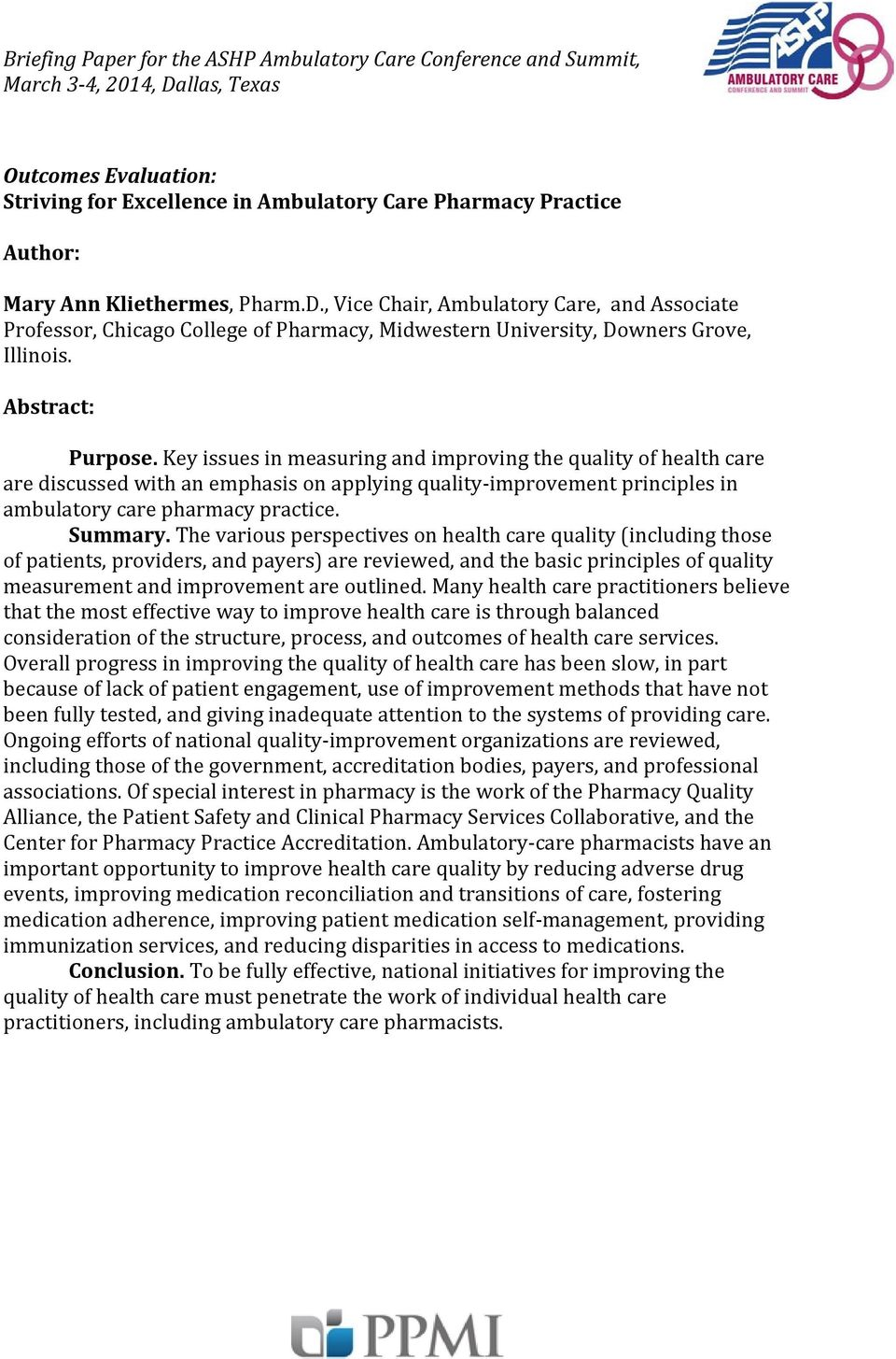 Key issues in measuring and improving the quality of health care are discussed with an emphasis on applying quality-improvement principles in ambulatory care pharmacy practice. Summary.