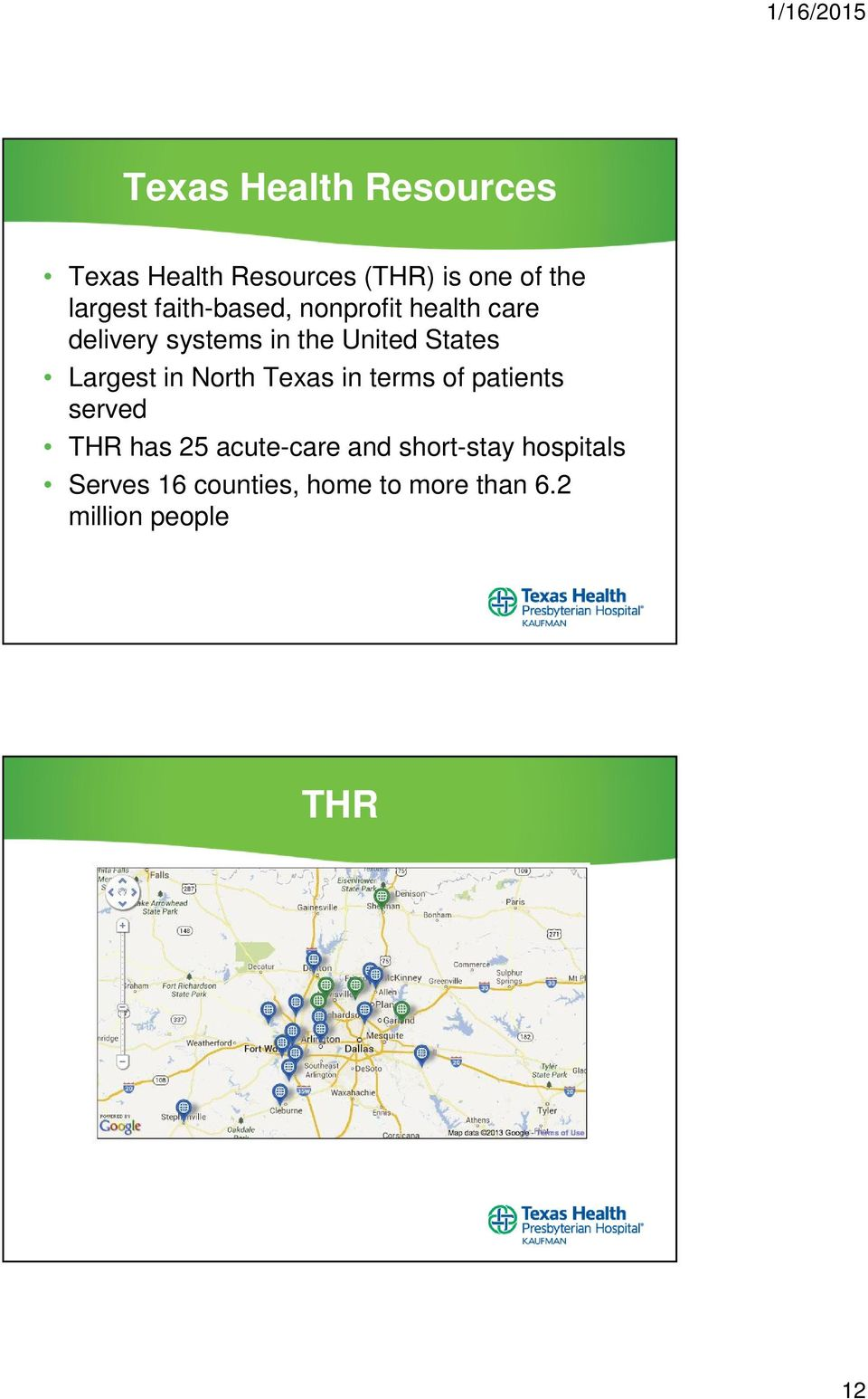 Largest in North Texas in terms of patients served THR has 25 acute-care and