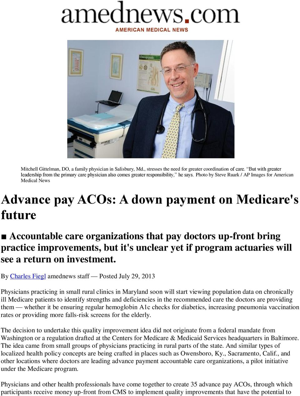 Photo by Steve Ruark / AP Images for American Medical News Advance pay ACOs: A down payment on Medicare's future Accountable care organizations that pay doctors up-front bring practice improvements,