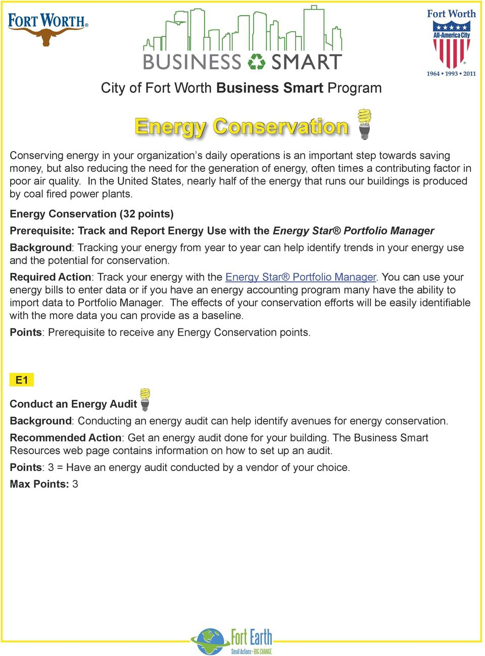 Energy Conservation (32 points) Prerequisite: Track and Report Energy Use with the Energy Star Portfolio Manager Background: Tracking your energy from year to year can help identify trends in your