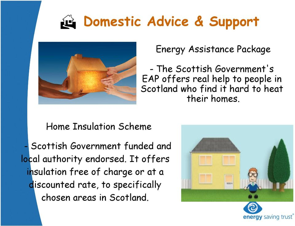 Home Insulation Scheme - Scottish Government funded and local authority endorsed.