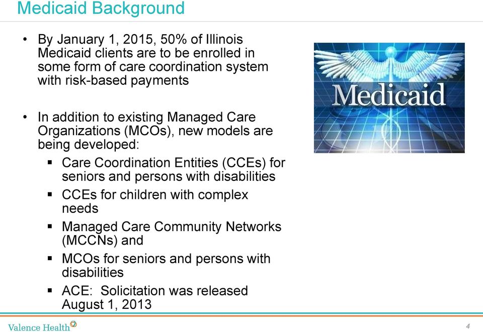 developed: Care Coordination Entities (CCEs) for seniors and persons with disabilities CCEs for children with complex needs