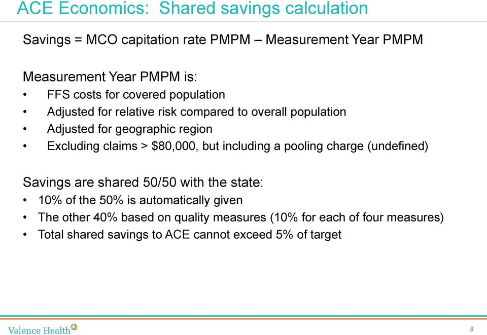 claims > $80,000, but including a pooling charge (undefined) Savings are shared 50/50 with the state: 10% of the 50% is
