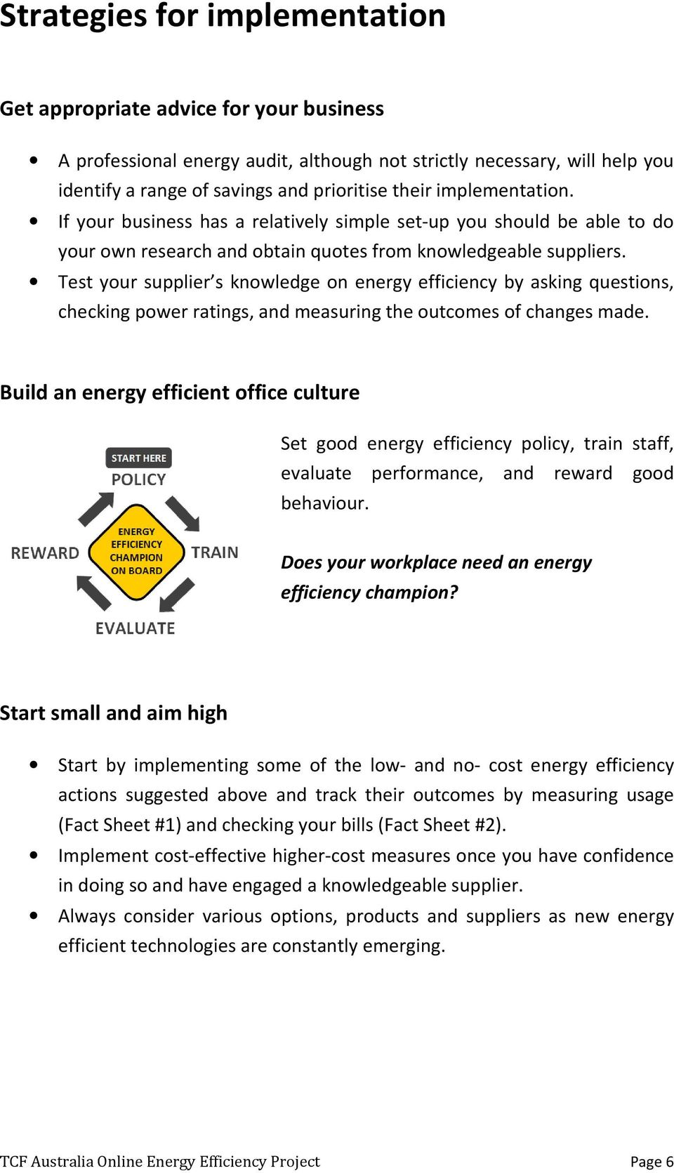 Test your supplier s knowledge on energy efficiency by asking questions, checking power ratings, and measuring the outcomes of changes made.