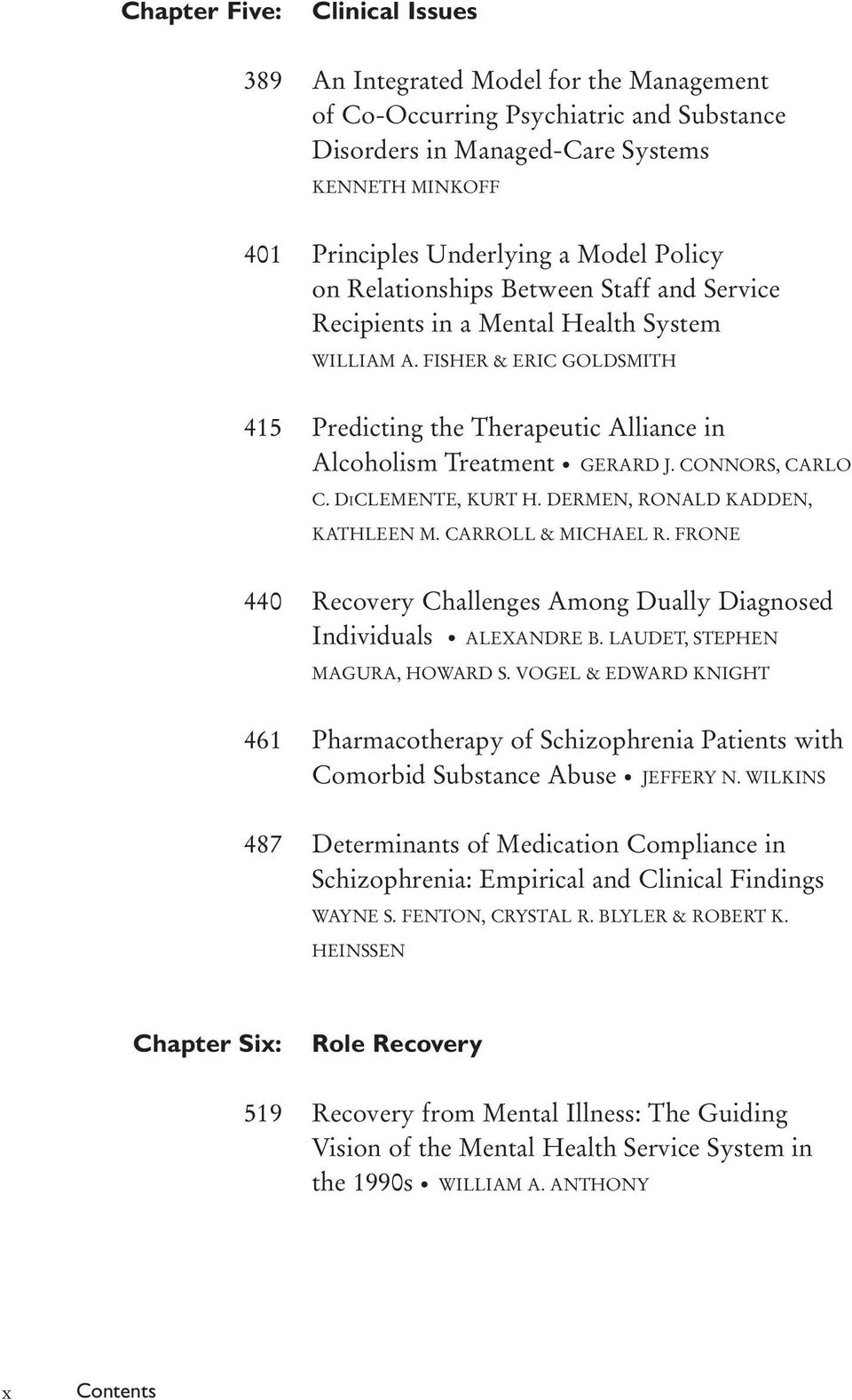 CONNORS, CARLO C. DICLEMENTE, KURT H. DERMEN, RONALD KADDEN, KATHLEEN M. CARROLL & MICHAEL R. FRONE 440 Recovery Challenges Among Dually Diagnosed Individuals ALEXANDRE B.