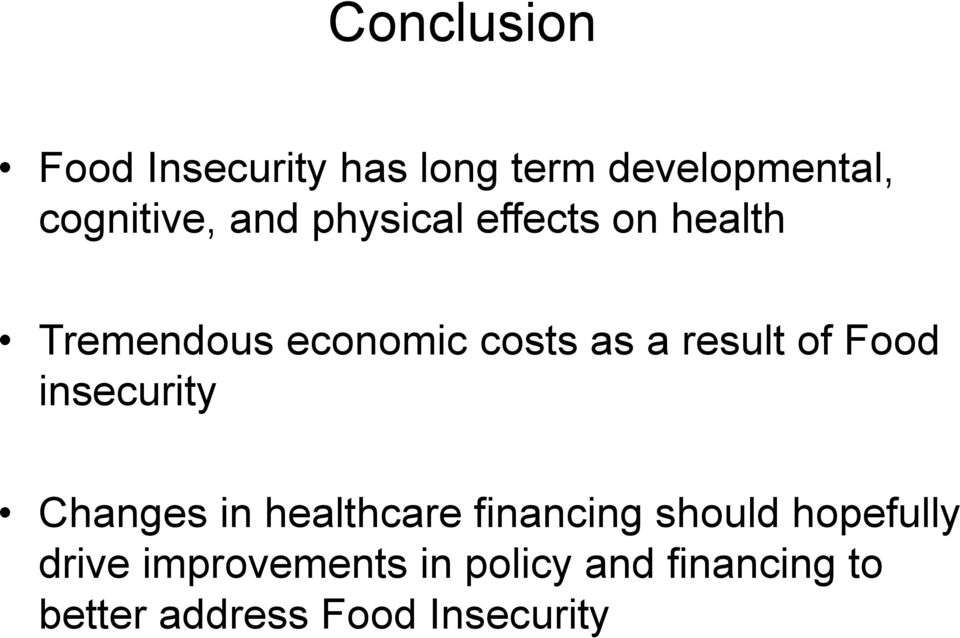 of Food insecurity Changes in healthcare financing should hopefully