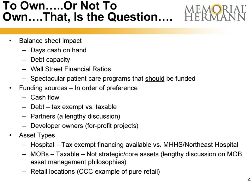 Funding sources In order of preference Cash flow Debt tax exempt vs.