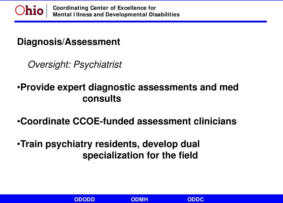 Coordinate CCOE-funded assessment clinicians Train
