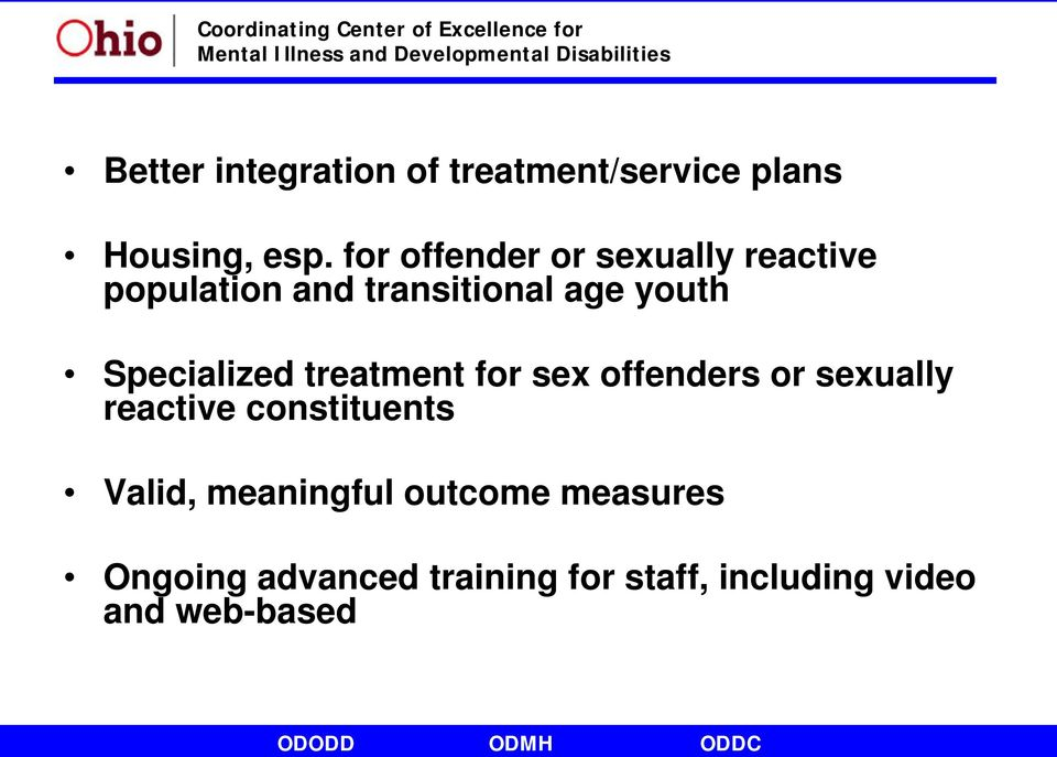 Specialized treatment for sex offenders or sexually reactive constituents