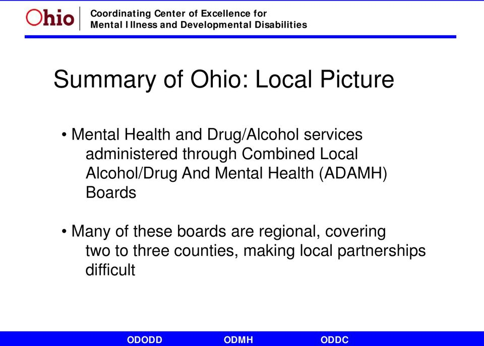 Mental Health (ADAMH) Boards Many of these boards are regional,