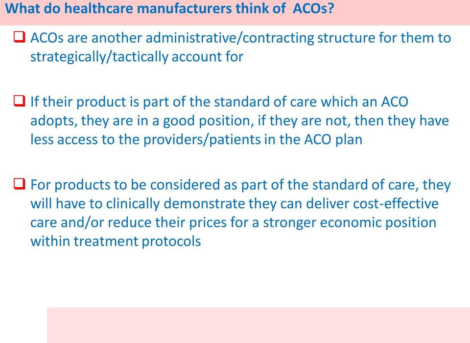 standard of care which an ACO adopts, they are in a good position, if they are not, then they have less access to the providers/patients in