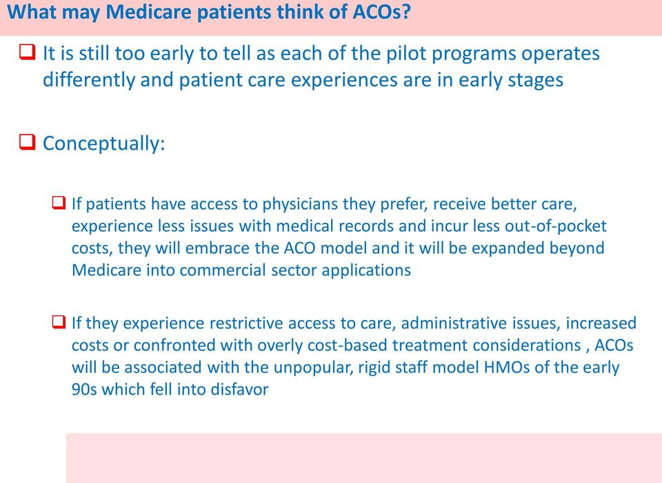 physicians they prefer, receive better care, experience less issues with medical records and incur less out-of-pocket costs, they will embrace the ACO model and it will be
