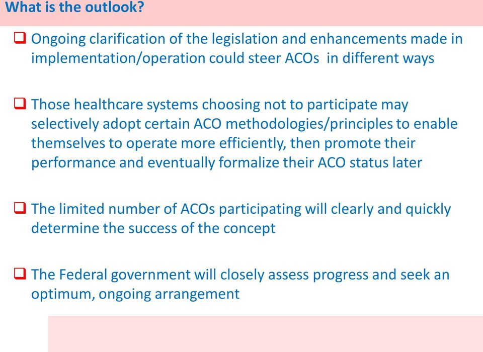systems choosing not to participate may selectively adopt certain ACO methodologies/principles to enable themselves to operate more efficiently,