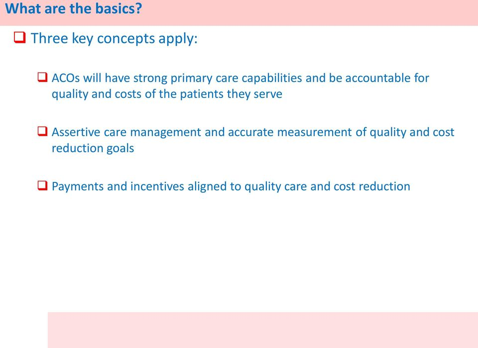 be accountable for quality and costs of the patients they serve Assertive care