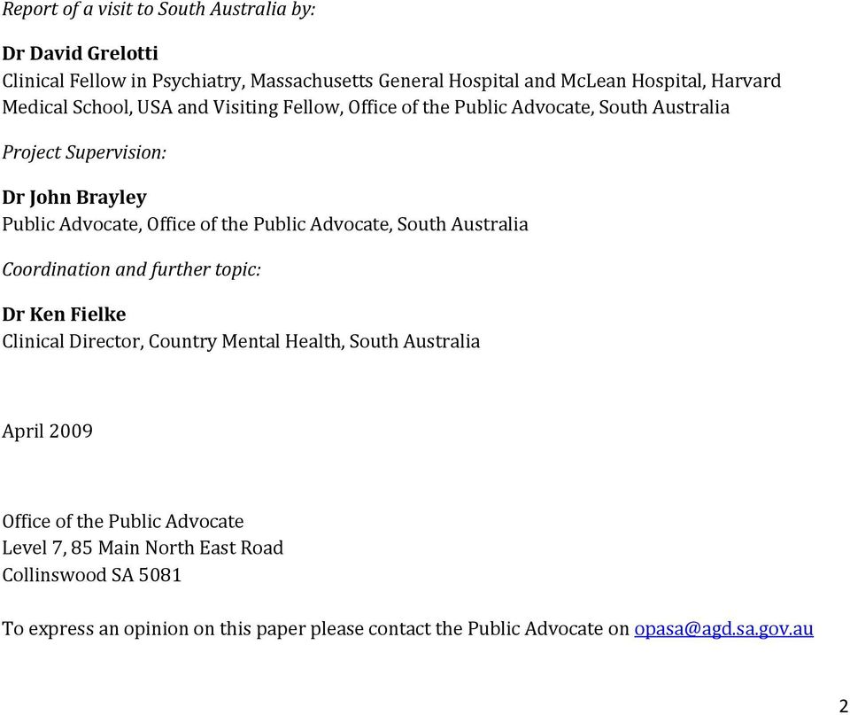 Advocate, South Australia Coordination and further topic: Dr Ken Fielke Clinical Director, Country Mental Health, South Australia April 2009 Office of the